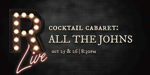 Cocktail Cabaret: All the Johns