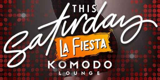 La FIESTA at KOMODO Lounge this Saturday Night