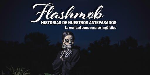 Flashmob HISTORIAS DE NUESTROS ANTEPASADOS