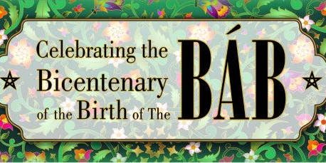 The Bicentenary of the Birth  of The Bab