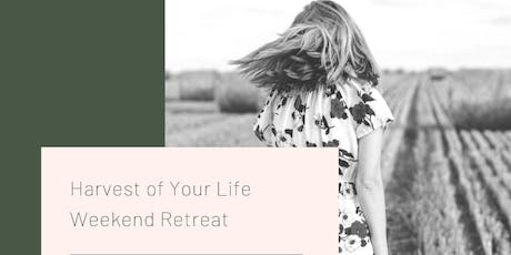 The Harvest of Your Life - Weekend Retreat  tickets