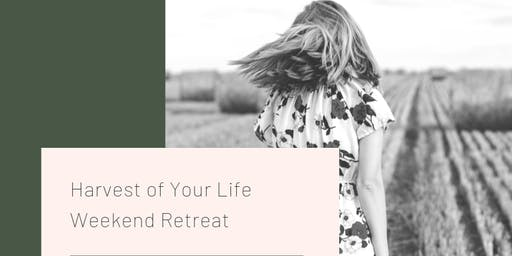 The Harvest of Your Life - Weekend Retreat