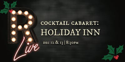 *Christmas* Cocktail Cabaret: Holiday Inn