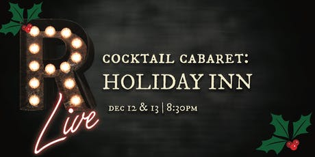 *Christmas* Cocktail Cabaret: Holiday Inn tickets