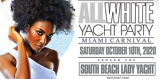 MIAMI NICE 2020 THE ANNUAL MIAMI CARNIVAL ALL WHITE YACHT PARTY - COLUMBUS DAY WEEKEND