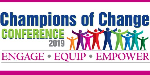 Champions of Change 2019 Conference: Engage, Equip, Empower