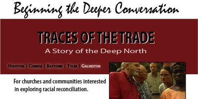 TRACES OF THE TRADE          Beginning the Deeper Conversation