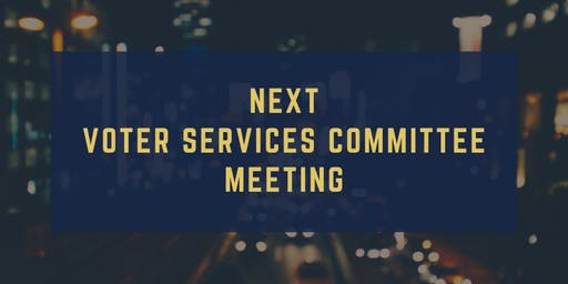 November 2019 Voter Services Committee Meeting