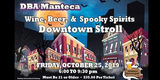 DBA Manteca, Wine, Beer, and Spooky Spirits Stroll