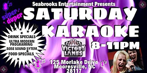 SEABROOKS' SATURDAY KARAOKE, 8-11PM @VICTORY LANES, MOORESVILLE NC