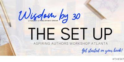 THE SET UP.. An Aspiring Authors Workshop