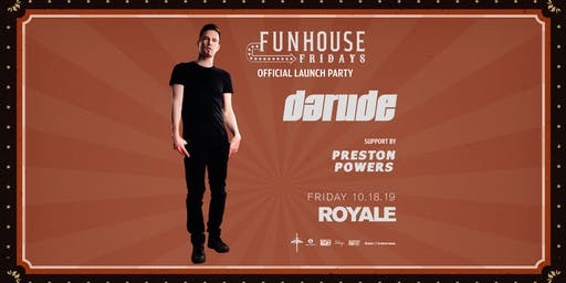FUNHOUSE FRIDAYS LAUNCH PARTY ft. Darude | 10.18.19 | 10:00 PM | 21+