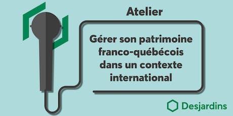 Atelier - Gérer son patrimoine franco-québécois billets