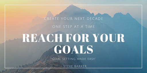 Goal Setting Made Simple - Create the next decade you want