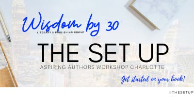 THE SET UP.. An Aspiring Authors Workshop