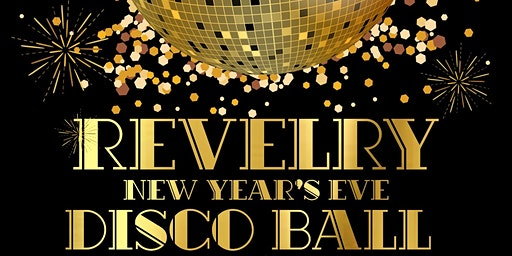 Revelry Nola Disco Ball New Year's Party: Ring in 2020 in Style!