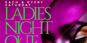 LADIES NO COVER ALL NIGHT W/ RSVP
