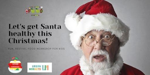 Let's get Santa healthy this Christmas!