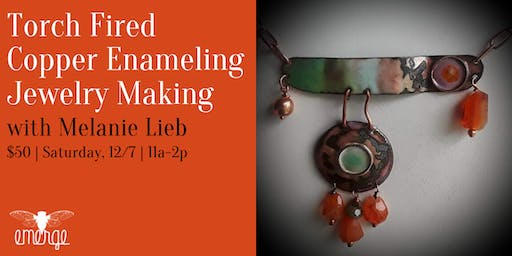 Torch Fired Copper Jewelry Enameling with Melanie Lieb