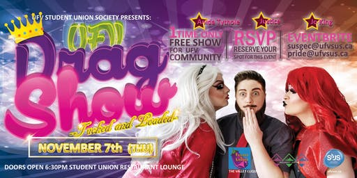 SUS UFV DRAG SHOW - TUCKED & LOADED-