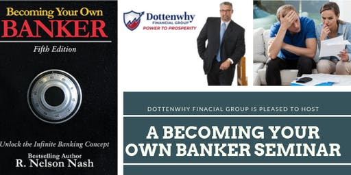 Becoming Your Own Banker Seminar