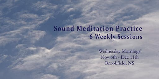 Sound Meditation Practice - 6 Weeks - Mornings