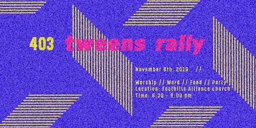 403 TWEENS Rally // November 8, 2019