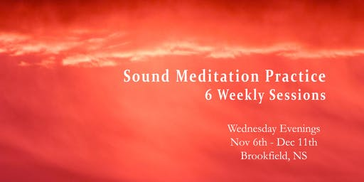 Sound Meditation Practice - 6 Weeks - Evenings