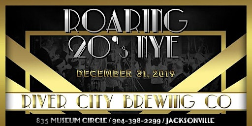 """NEW YEARS EVE 2020 """"ROARING 20s"""" at River City Brewing Company"""