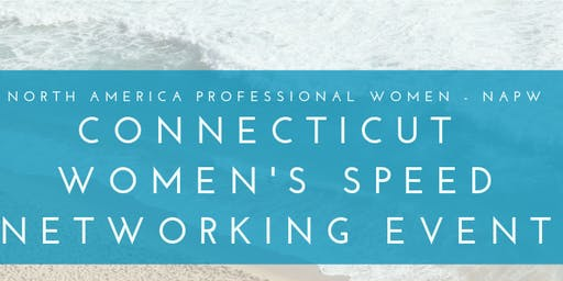 Women's Speed Networking Event [North America Professional Women NAPW]