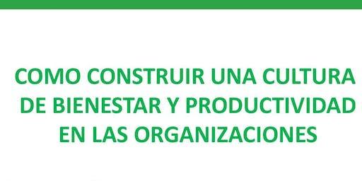 Como Construir una Cultura de Bienestar y Productividad en la Organizacion
