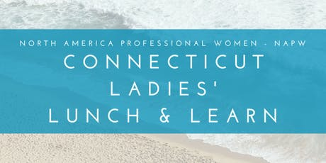 Connecticut Ladies' Lunch & Learn [North America Professional Women NAPW] tickets