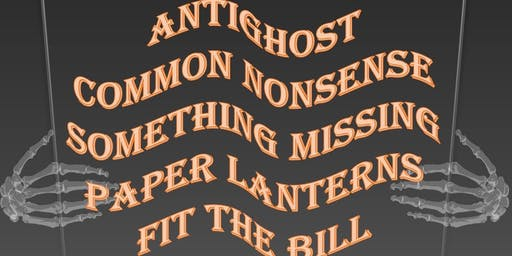 Antighost, Common Nonsense, Something Missing, Paper Lanterns, FitTheBill