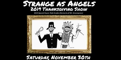 Strange As Angels 2019 Thanksgiving Show w/ Rob Groden Acoustic
