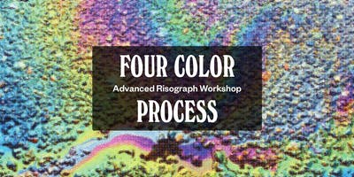 *Advanced* 4 Color Process for Riso Workshop!