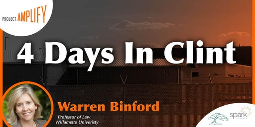 """4 Days In Clint"" with W. Warren Binford"