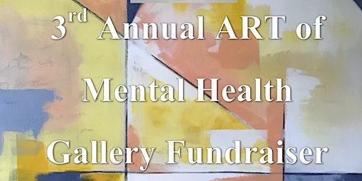 3rd Annual A.R.T. of Mental Health Gallery Gala
