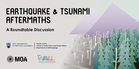 Earthquake and Tsunami Aftermaths: A Roundtable Discussion tickets