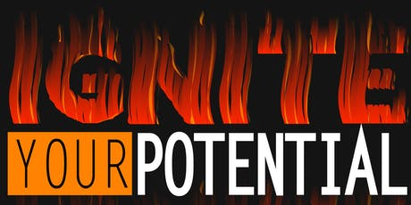 IGNITE  YOUR POTENTIAL tickets