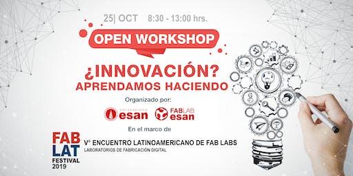 ¿Innovación? Aprendamos haciendo (Fab Lat Festival / Fab Lab NetWork)