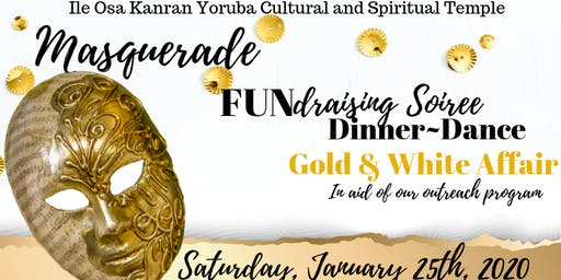 Masquerade FUNdraising Soiree- Dinner & Dance (GOLD AND WHITE AFFAIR)