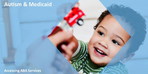 Autism and Medicaid: Accessing ABA services