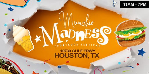 Munchie Madness - Houston, Tx
