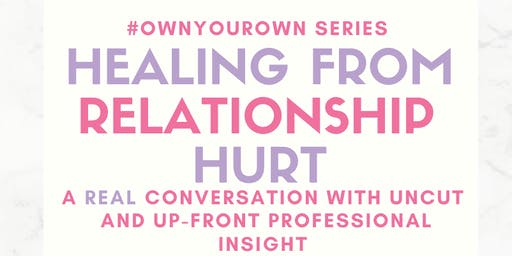 Healing from RELATIONSHIP HURT: The Conversation [FREE]