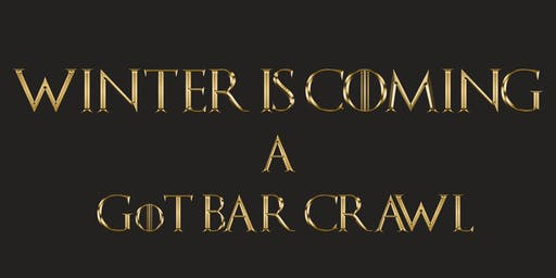 Winter is Coming: GoT Bar Crawl