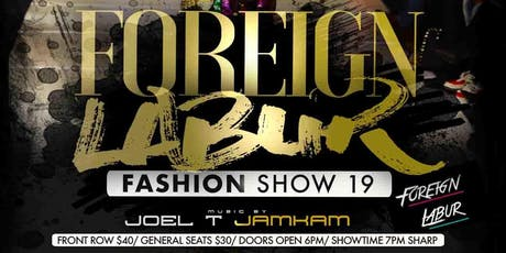 Foreign Labur Fashion Show 19 tickets