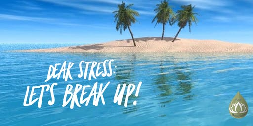 Dear Stress, Let's Break Up!  Anti-Stress Series presents ADAPTIV