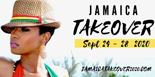 JAMAICA TAKEOVER 2..... MONTEGO BAY ALL-INCLUSIVE , SEPT 24 - 28 2020