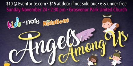 Kids of Note & The Notations: Angels Among Us • Doors @1:30 / Concert @2:30 tickets