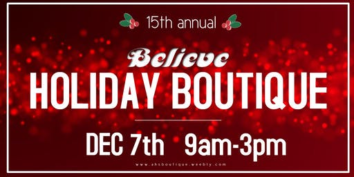 "15th Annual ""BELIEVE"" Holiday Boutique"